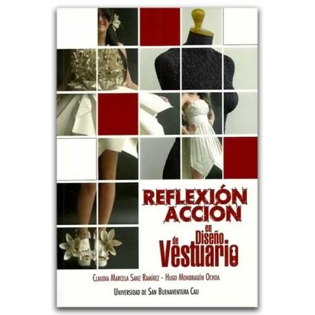 Reflexión, acción en diseño de vestuario -Universidad de San Buenaventura Seccional Cali.