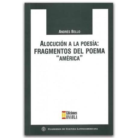 """Alocución a la poesía: Fragmentos del poema """"América""""– Andrés Bello -Ediciones UNAULA"""