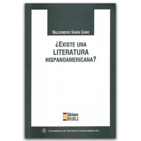 ¿Existe una literatura hispanoamericana? – Baldomero Sanín Cano – Ediciones UNAULA
