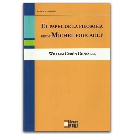 El papel de la filosofía desde Michael Foucault – William Cerón Gonsalez – Ediciones UNAULA