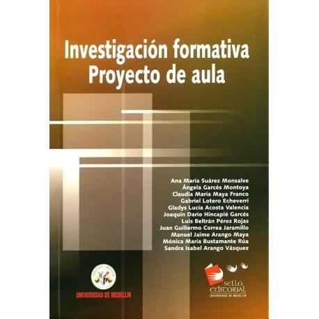 Libro Investigación formativa. Proyecto de aula