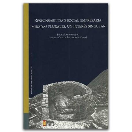 Responsabilidad social empresarial: Miradas plurales, un interés singular – Rafael Gutiérrez Girardot – Ediciones UNAULA
