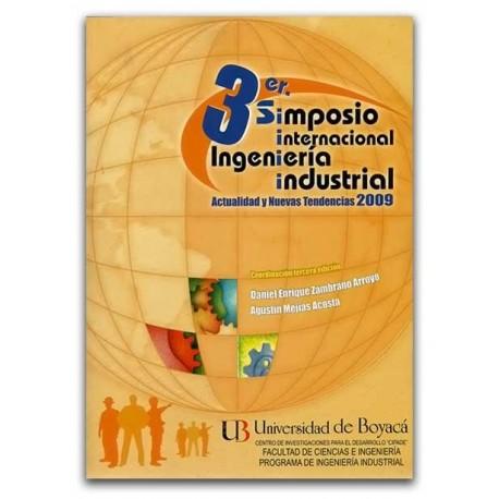 3er. Simposio internacional. Ingeniería industrial. Actualidad y nuevas tendencias 2009– Universidad de Boyacá
