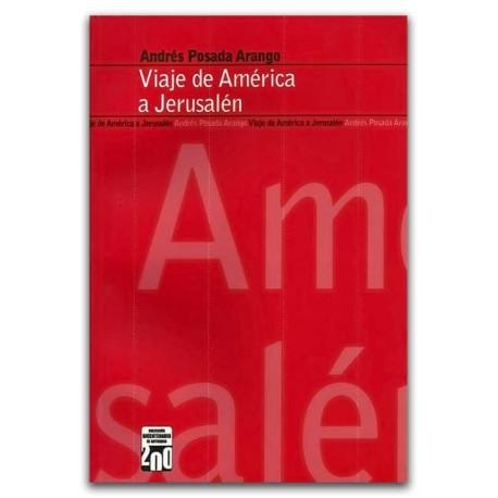 Viaje de América a Jerusalén – Andrés Posada Arango – Universidad EAFIT