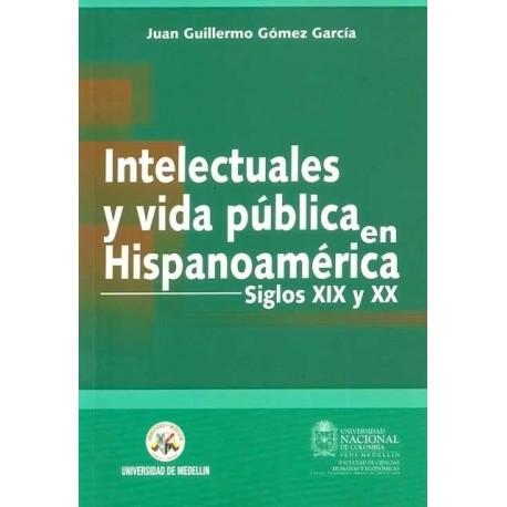 Libro Intelectuales y vida pública en Hispanoamérica. Siglos XIX y XX