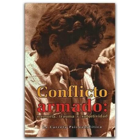 Conflicto Armado: memoria, trauma y subjetividad – Nelly Castro - La Carreta Editores