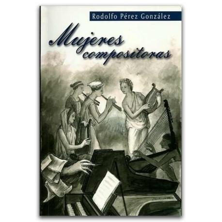 Mujeres compositoras - Rodolfo Pérez González - Hombre Nuevo Editores