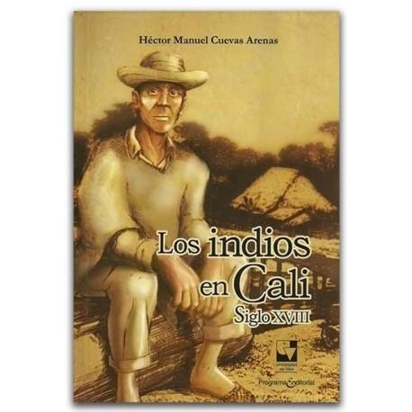Los indios en Cali Siglo XVIII – Héctor Manuel Cuevas Arenas – Universidad