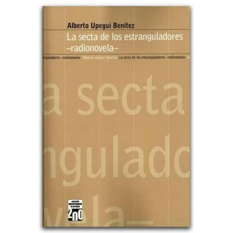 La secta de los estranguladores -radionovela- Alberto Upegui Benítez – Universidad EAFIT