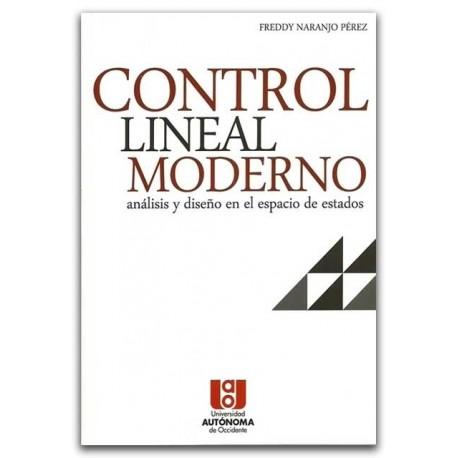 Control lineal moderno. Análisis y diseño en el espacio de estados – Freddy Naranjo Pérez – Ediciones UNAULA