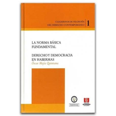 La norma básica fundamenta, Derecho y democracia en habermas –Guillermo Sánchez Trujillo– Ediciones UNAULA