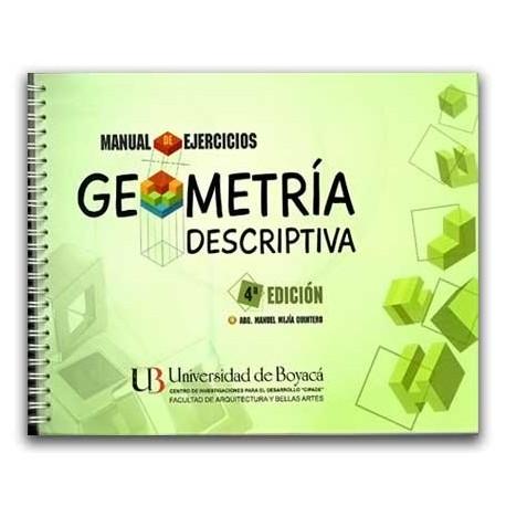 Manuel de ejercicios Geometría descriptiva 4a Edición – Manuel Mejía Quintero – Universidad de Boyacá