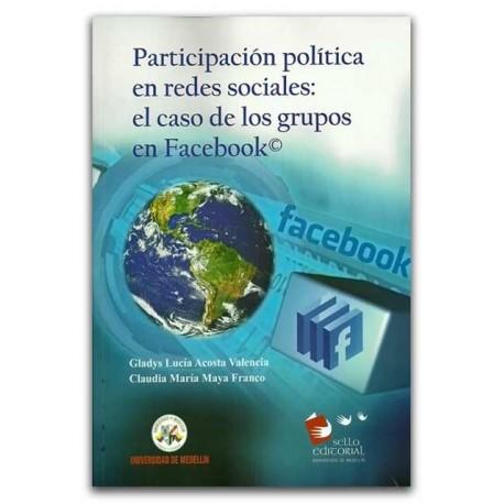 Participación política en redes sociales: el caso de los grupos en Facebook - Universidad de Medellín
