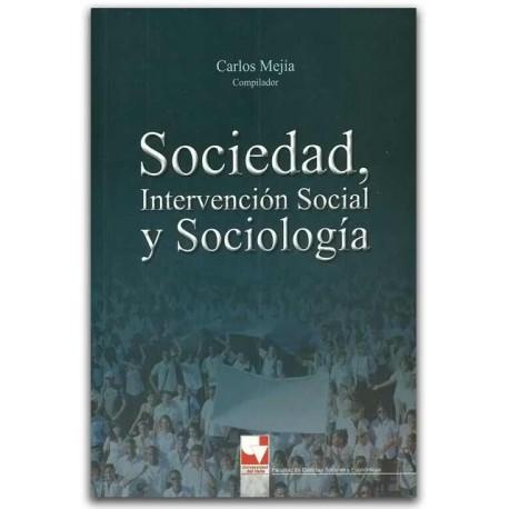 Sociedad, intervención social y sociología – Carlos Mejía – Universidad del Valle