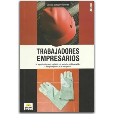 Trabajadores Empresarios – Alfonso Monsalve Ramírez – Ediciones Aurora