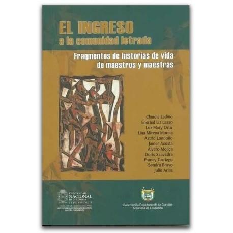El ingreso a la comunidad letrada, Fragmentos de historias de vida de maestros y maestras - Universidad Nacional de Colombia, Se