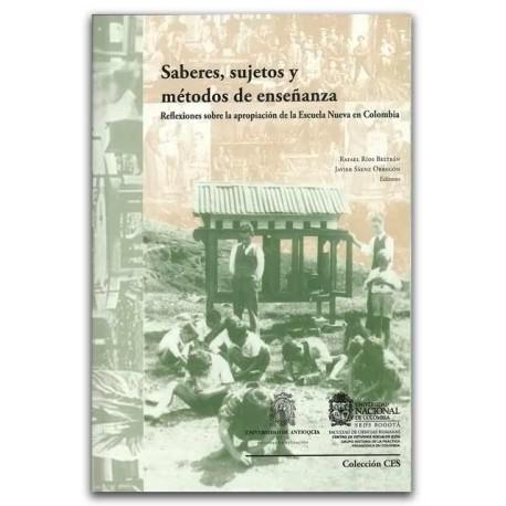 Saberes, sujetos y métodos de enseñanza. Reflexiones sobre la apropiación de la Escuela Nueva en Colombia - Universidad Nacional