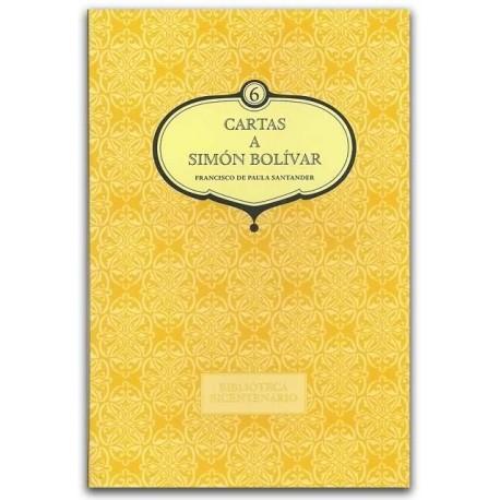 Cartas a Simón Bolívar. Francisco de Paula Santander - Universidad Nacional de Colombia, Sede Bogotá. Facultad de Ciencias Human