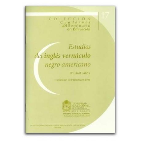 Estudios del inglés vernáculo negro americano - Universidad Nacional de Colombia, Sede Bogotá. Facultad de Ciencias Humanas