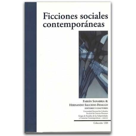 Ficciones sociales contemporáneas - Universidad Nacional de Colombia, Sede Bogotá. Facultad de Ciencias Humanas
