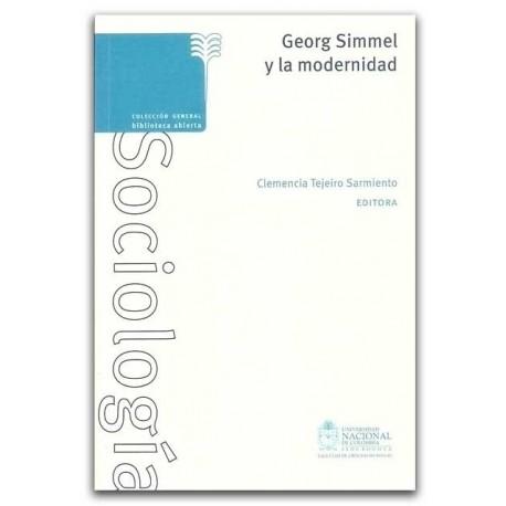 Georg Simmel y la modernidad - Clemencia Tejeiro Sarmiento - Universidad Nacional de Colombia, Sede Bogotá. Facultad de Ciencias