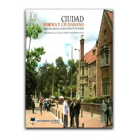 Libro Ciudad, forma y ciudadano: aspectos para la comprensión de la ciudad
