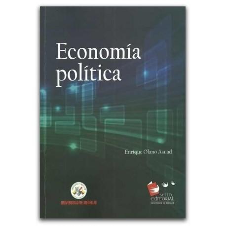 Economía política  - Enrique Olano Asuad  – Universidad de Medellín