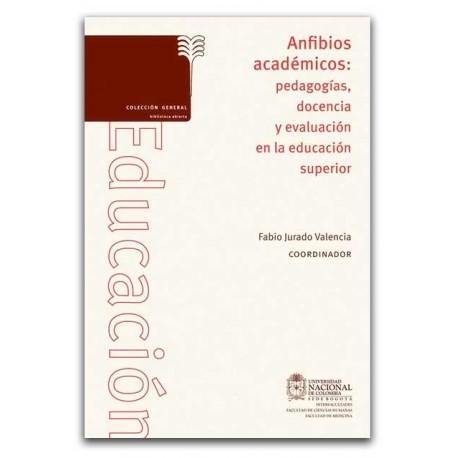 Anfibios académicos, Pedagogías, docencia y evaluación en la educación superior  - Universidad Nacional de Colombia, Sede Bogotá