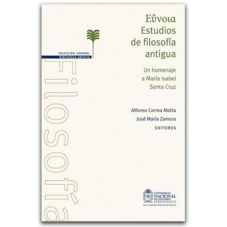 Euvola, Estudios de filosofía antigua. Un homenaje a María Isabel Santa Cruz - Universidad Nacional de Colombia, Sede Bogotá. Fa