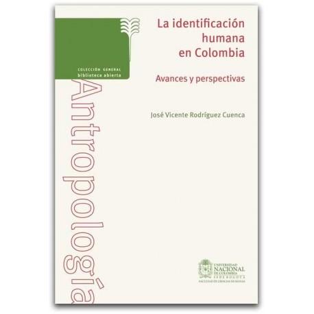 La identificación humana en Colombia - José Vicente Rodríguez Cuenca - Universidad Nacional de Colombia, Sede Bogotá. Facultad d