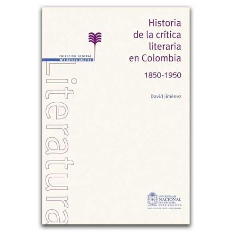 Historia de la crítica literaria en Colombia – David Jiménez - Universidad Nacional de Colombia, Sede Bogotá. Facultad de Cienci