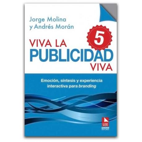 Viva la publicidad Viva 5. Emoción, síntesis y experiencia interactiva para branding