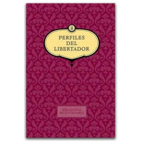 Perfiles del Libertador. Biblioteca bicentenario Volumen 8 - Universidad Nacional de Colombia, Sede Bogotá. Facultad de Ciencias