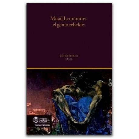 Mijail Lermontov: el genio rebelde - Universidad Nacional de Colombia, Sede Bogotá. Facultad de Ciencias Humanas