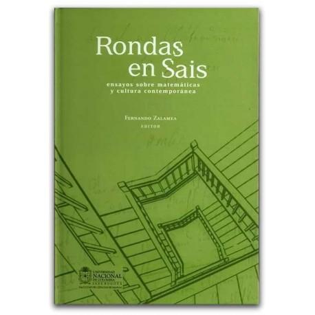 Rondas en Sais, ensayos sobre matemáticas y cultura contemporánea - Universidad Nacional de Colombia, Sede Bogotá. Facultad de C