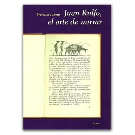 Juan Rulfo, el arte de narrar – Françoise Perus - Universidad Nacional de Colombia