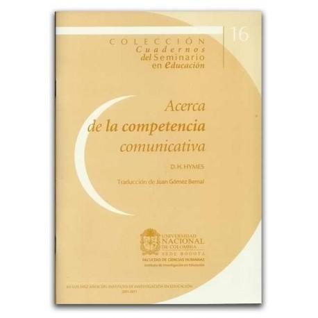 Acerca de la competencia comunicativa. D.H HYMES - Universidad Nacional de Colombia, Sede Bogotá. Facultad de Ciencias Humanas