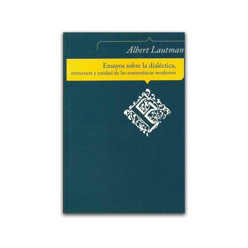 Comprar Libro Ensayos Sobre La Dialéctica Estructura Y Unidad De Las Matemáticas Modernas