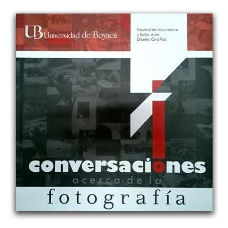 Conversaciones acerca de la fotografía  – Universidad de Boyacá