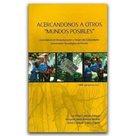 Acercándonos a otros mundos posibles - Universidad Tecnológica de Pereira