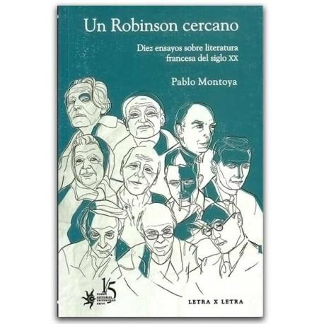 Un Robinson cercano, Diez ensayos sobre literatura francesa del siglo XIX – Felipe Marino Mondragón - Universidad EAFIT