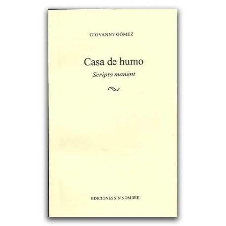 Casa de humo. Scripta manent - Rodolfo Adrián Cabrales Vega - Universidad Tecnológica de Pereira