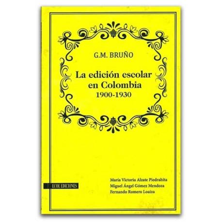 G.M Bruño, La edición escolar en Colombia 1900-1930 - Rodolfo Adrián Cabrales Vega - Universidad Tecnológica de Pereira