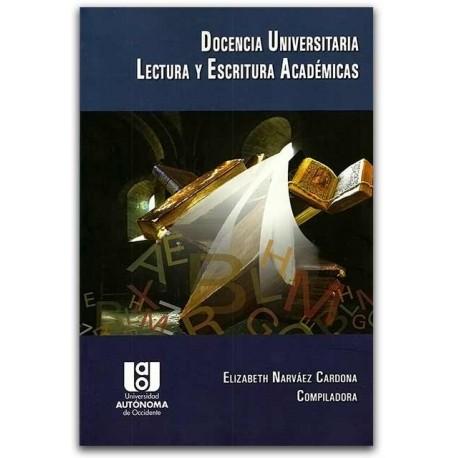 Docencia universitaria. Lectura y escritura académica – Universidad AUTONOMA de Occidente