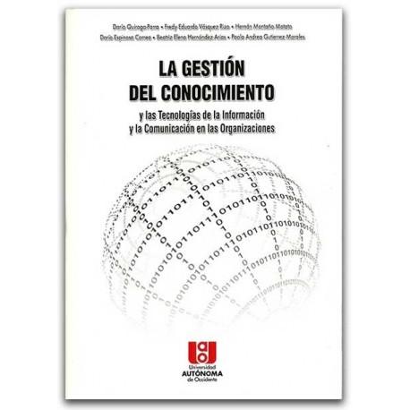 La gestión del conocimiento y las tecnologías de la información y la comunicación en las organizaciones - Hernando Uribe Castro