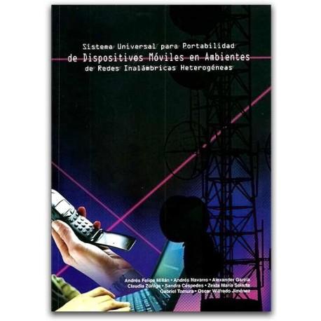 Sistema universal para portabilidad de dispositivos móviles en ambientes de redes inalámbricas heterogéneas - Hernando Uribe Cas