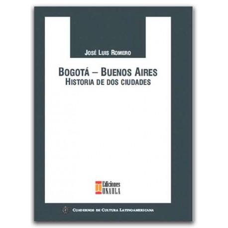 Bogotá - Buenos Aires, historia de dos ciudades – José Luis Romero – Universidad AUTONOMA de Occidente