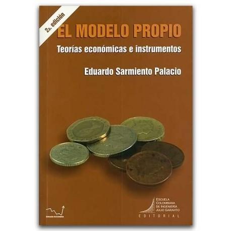 El modelo propio – Eduardo Sarmiento Palacio – Escuela Colombiana de Ingeniería Julio Garavito