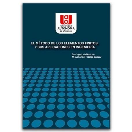 El método de los elementos finitos y sus aplicaciones en ingeniería, Elementos Finitos, cálculos numéricos, condiciones de mater