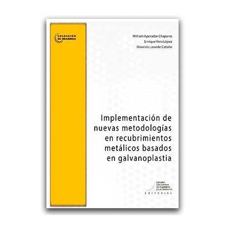 Implementación de nuevas metodologías en recubrimientos metálicos basados en galvanoplastia - Escuela Colombiana de Ingeniería